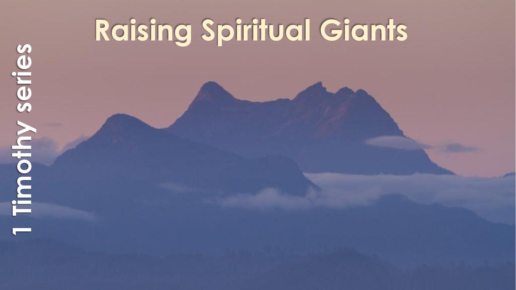 Raising Spiritual Giants 1 Timothy 1